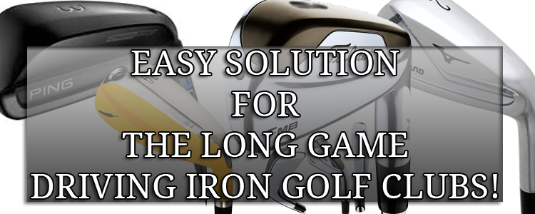 5 Best Driving Irons Golf Clubs For Accuracy and Distance 2017