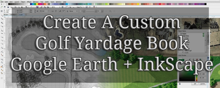 How to Make a Custom Golf Yardage Book Using Google Earth and Inkscape.