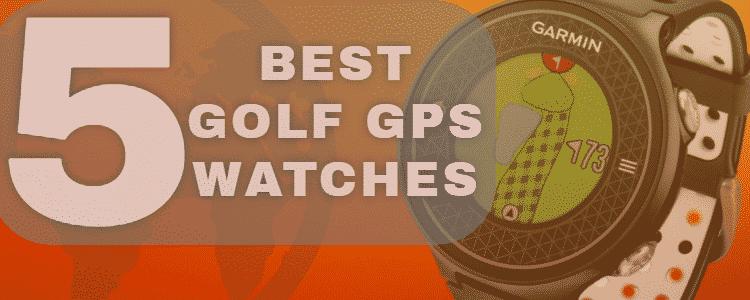 5 Best Golf GPS Watches 2016