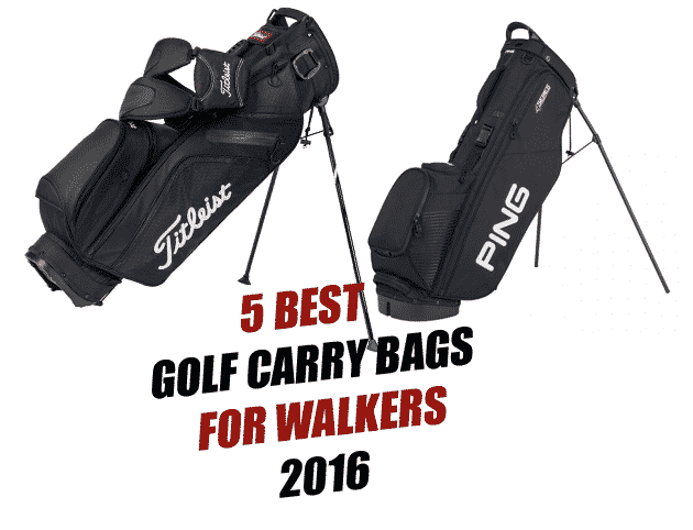 5 Best Carry Golf Bags For Walkers 2017