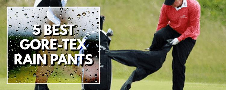 5 Best Men's Golf Rain Pants With GORE-TEX Fabric