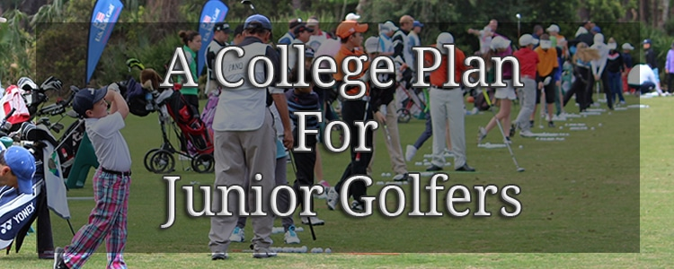 A College Golf Plan – How to prepare your junior golfer to win.
